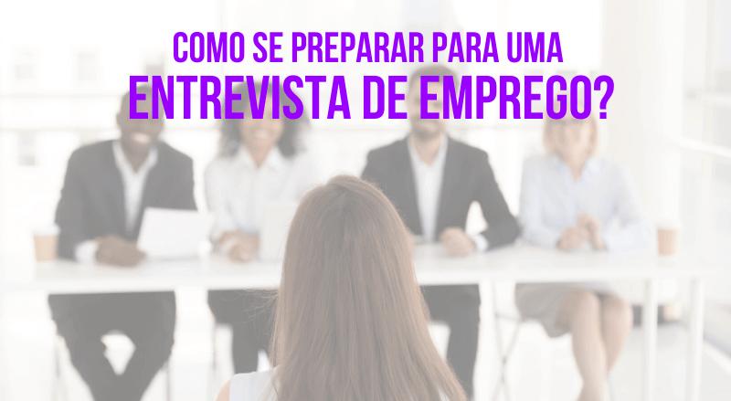 DESCUBRA Como Estar Preparado Para Uma Entrevista de Emprego!