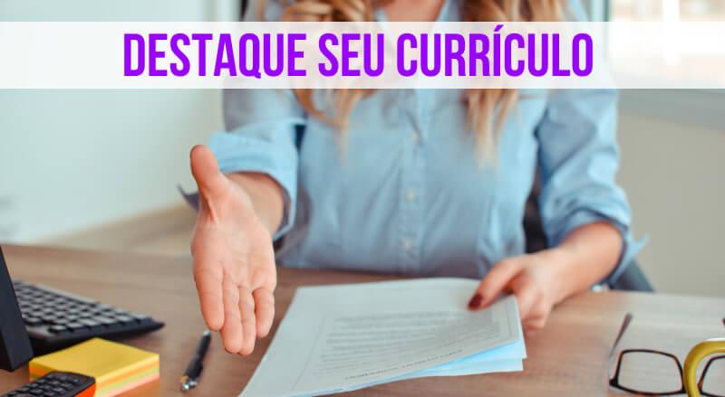 Destaque seu Currículo – Prenda a atenção do seu entrevistador!