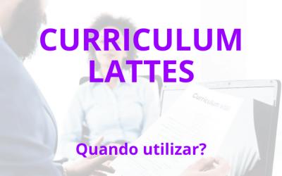 Curriculum Lattes, quando devo usá-lo?