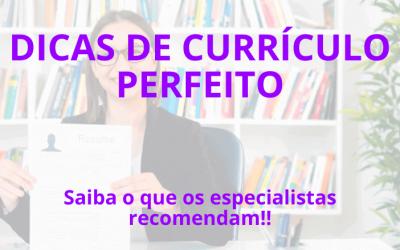 Dicas de Currículo perfeito, segundo especialistas!