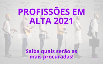 Quais serão as profissões em alta 2021? Descubra agora!