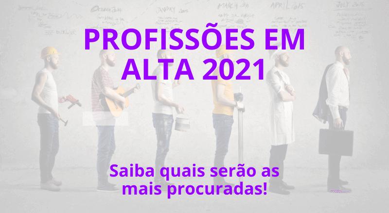 profissões em alta 2021