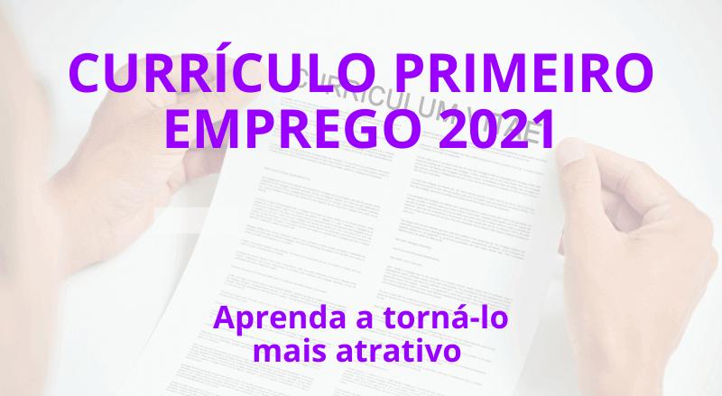 currículo primeiro emprego 2021