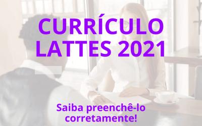 Saiba como fazer o seu Curriculum Lattes 2021!