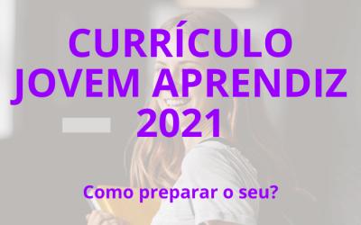 Como fazer um Currículo Jovem Aprendiz 2021?