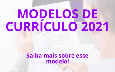 Confira os melhores Modelos Currículo 2021!